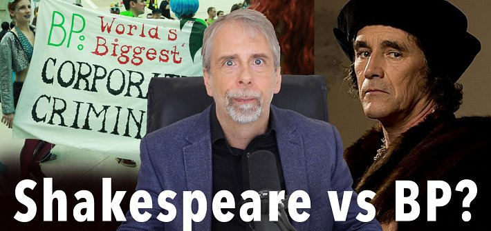 Shakespeare vs BP?