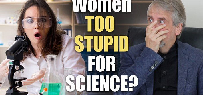 Women too stupid for science?